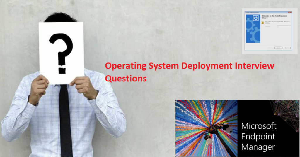 SCCM Operating System Deployment Interview Questions